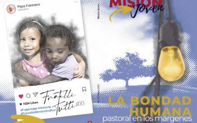 Misión Joven  | Mayo 2021:  La bondad humana: pastoral en los márgenes