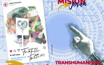 Misión Joven  | Junio 2021:  Transhumanismo