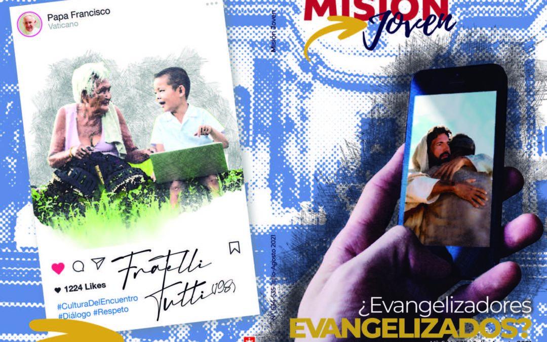 Misión Joven   Julio-Agosto 2021: ¿Evangelizadores evangelizados?